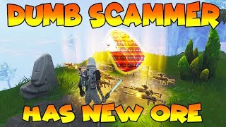 Dumb Scammer Has *NEW* ORES!! (Scammer Gets Scammed) Fortnite Save The World