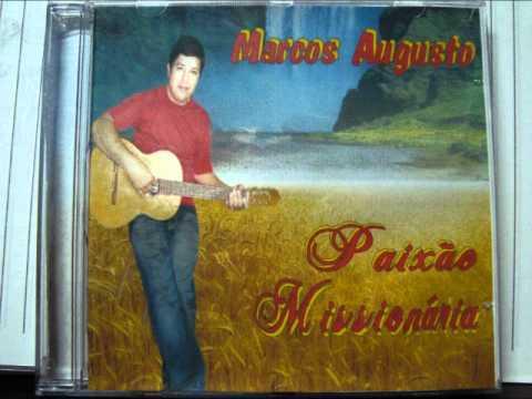 cantor marcos augusto e a a paixao missionaria