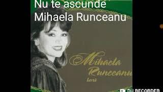 Mihaela Runceanu - Nu te ascunde