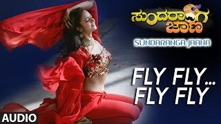 Fly Fly Fly Fly Full Song Audio || Sundaranga Jaana || Ganesh, Shanvi Srivastava || Kannada Songs