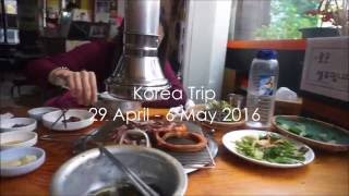 Korea Trip 29 April - 6 May 2016