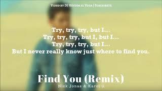 Find You (Remix) - Karol G & Nick Jonas [Letra/Lyrics]