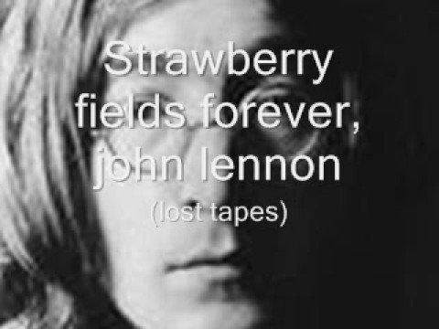 John lennon, strawberry fields forever (lost tapes)