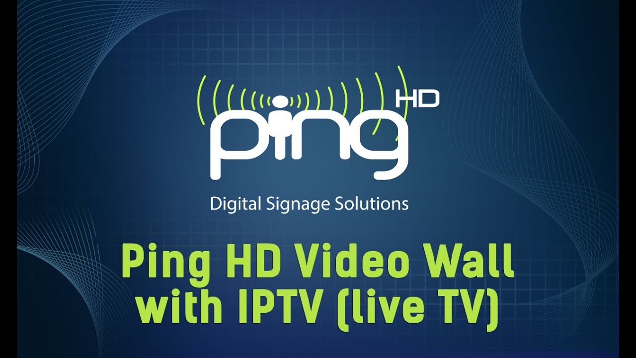 Commercial Broadcast IPTV - Digital Signage - Ping HD