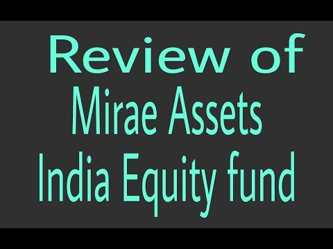 Mirae Assets India Equity fund, review