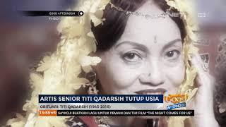 Download Video Kabar Duka, Artis Senior Titi Qadarsih Tutup Usia MP3 3GP MP4