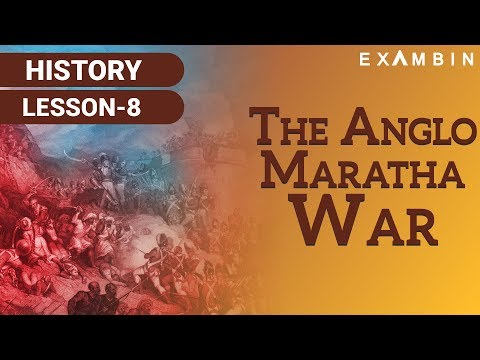 The Anglo Maratha Wars -  British Conquest of Maratha