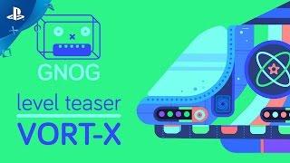 GNOG - VORT-X Level Teaser Trailer | PS4, PS VR