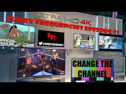 Furry Frequencies Episode 31 - Change The Channel