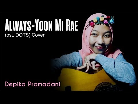 Always - Yoon Mi Rae ost. DOTS Cover - Depika Pramadani