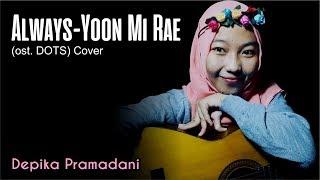 Always Yoon Mi Rae ost DOTS Cover Depika Pramadani