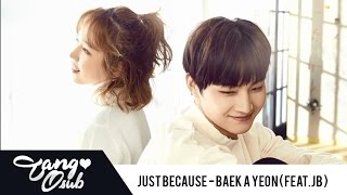 [THAISUB] Baek A Yeon - Just Because (그냥 한번) (Feat. JB Of GOT7)