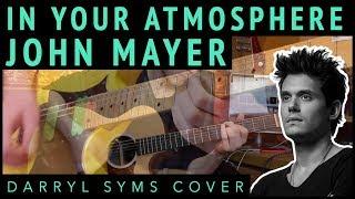 Baixar John Mayer - In Your Atmosphere | Darryl Syms Cover