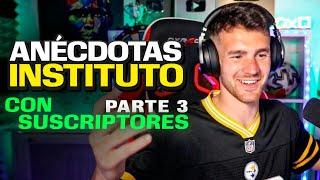 ANÉCDOTAS DE INSTITUTO CON SUSCRIPTORES #3