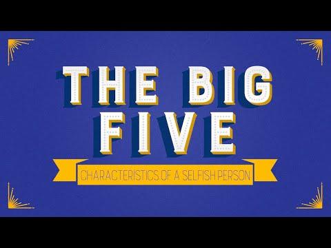 The Big Five #4 - Characteristics Of A Selfish Person