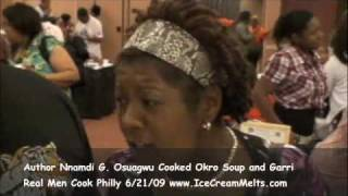 Real Men Cook Philadelphia June 21st, 2009 - Author Nnamdi G. Osuagwu cooked Okro Soup and Garri Thumbnail