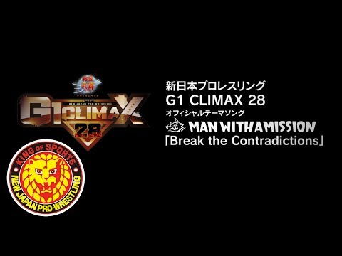『G1 CLIMAX 28』オフィシャルテーマソング/MAN WITH A MISSION「Break the Contradictions」