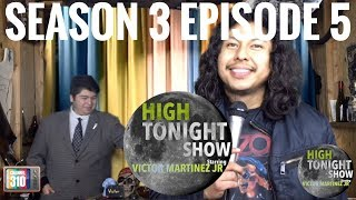 High Tonight Show Starring Victor Martinez Jr - Season 3 Episode 5