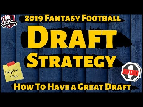 2019 Fantasy Football Draft Strategy - How To Have A Great Draft