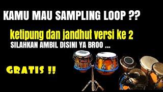 Download Mp3 Sampling Loop Ketipung Dan Jandhut 2020 Gratis Buatmu Part2