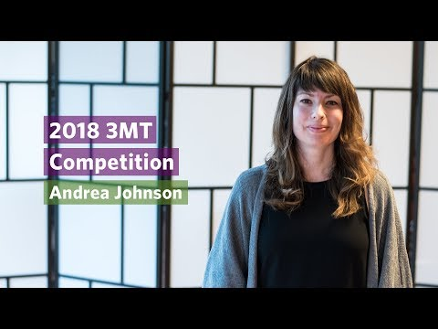2018 3MT: Andrea Johnson Finalist
