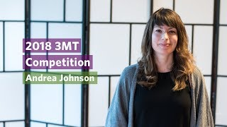 2018 3MT: Andrea Johnson (Finalist)