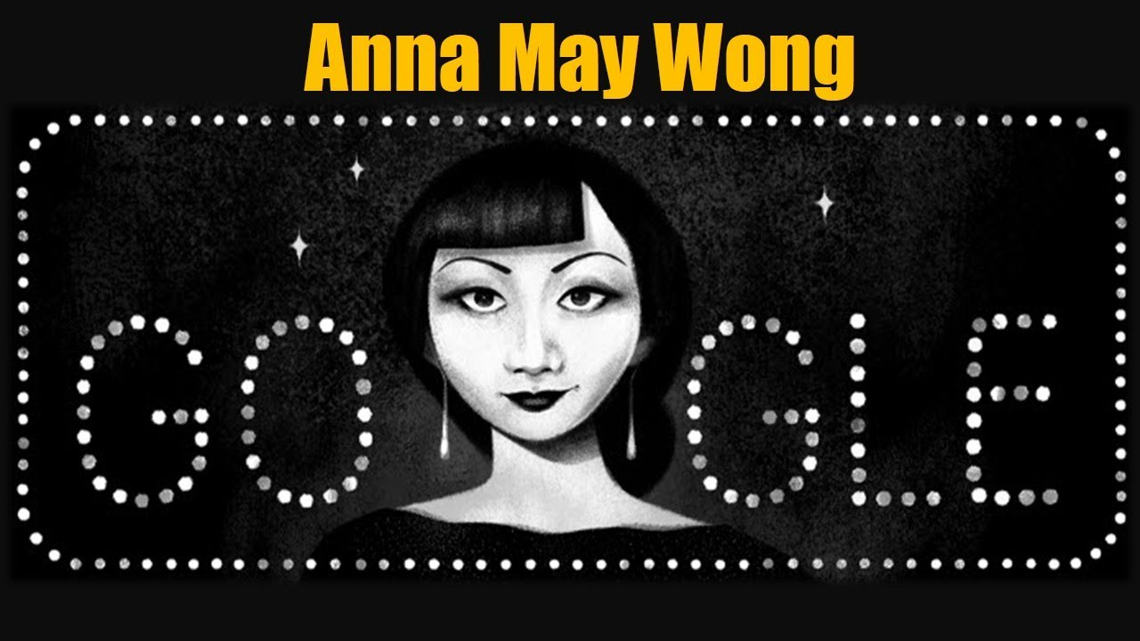 Google Doodle Celebrates Anna May Wong, the First Chinese ...