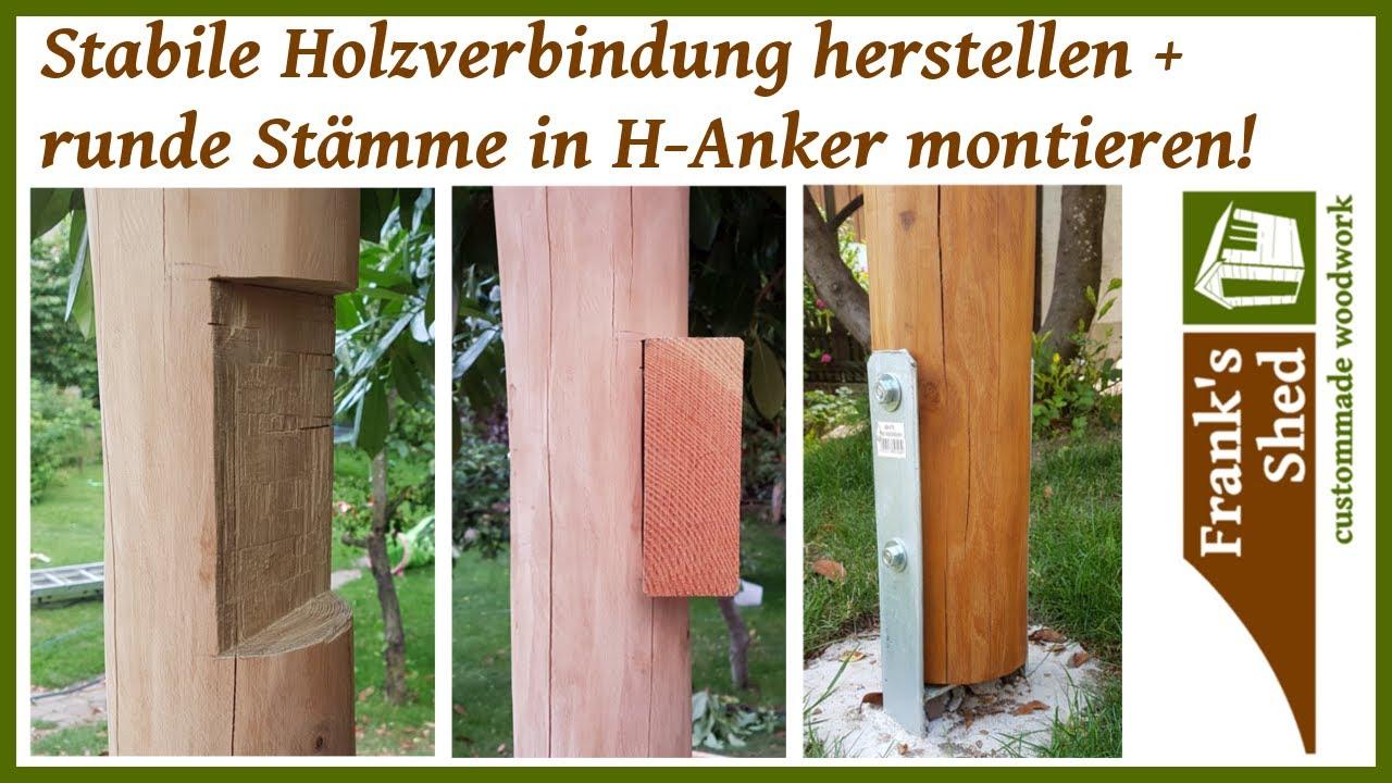 Baumstamme Betonieren Montieren Stabile Holzverbindung