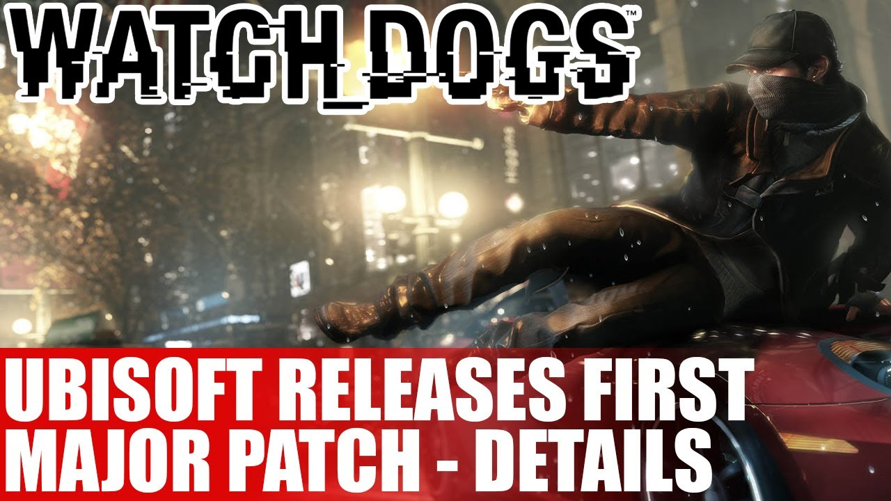 Watch Dogs  V   Patch Notes