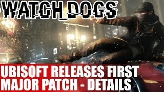 Binary News - Ubisoft Releases First Major Watch Dogs Patch - Full Patch Notes Inside