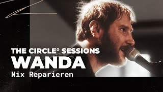 Wanda - Nix Reparieren | ⭕ THE CIRCLE | OFFSHORE Live Session