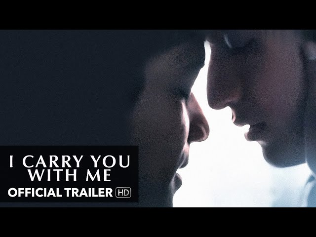 I CARRY YOU WITH ME Trailer [HD] Mongrel Media