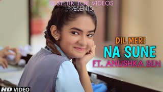 New Cute Love Story Romantic Video | Dil Meri Na Sune - Ft. Anushka Sen | New Video 2020