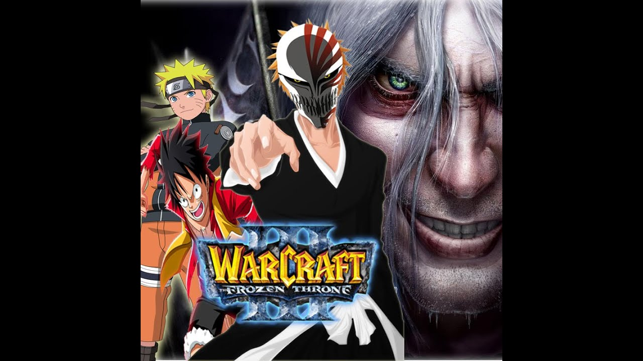 [Game Offline] Warcraft 3 , Bleach Vs One Piece Vs Naruto??