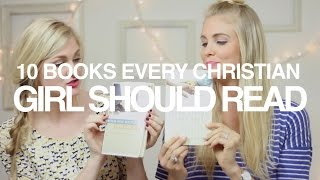 10 Books Every Christian Girl Should Read