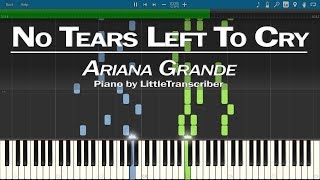 Ariana Grande - No Tears Left To Cry (Piano Cover) by LittleTranscriber