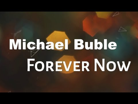 Michael Buble - Forever Now KARAOKE NO VOCAL