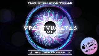 Alex Metric & Steve Angello - Open Your Eyes ft. Ian Brown (Third Party remix)