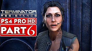 TERMINATOR RESISTANCE Gameplay Walkthrough Part 6 [1080p HD PS4 PRO] - No Commentary