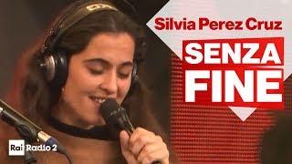 Senza Fine - Silvia Pérez Cruz con Luca Barbarossa live a Radio2 Social Club