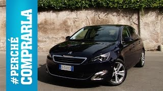 Nuova Peugeot 308 (2014) | Perché comprarla... e perché no