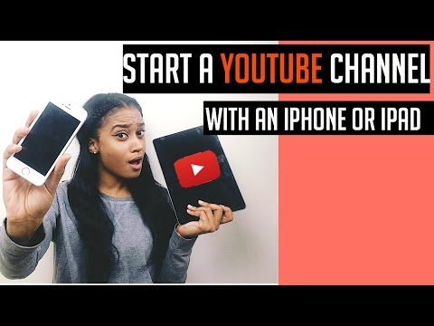 How To Start a Youtube Channel With Your iPhone