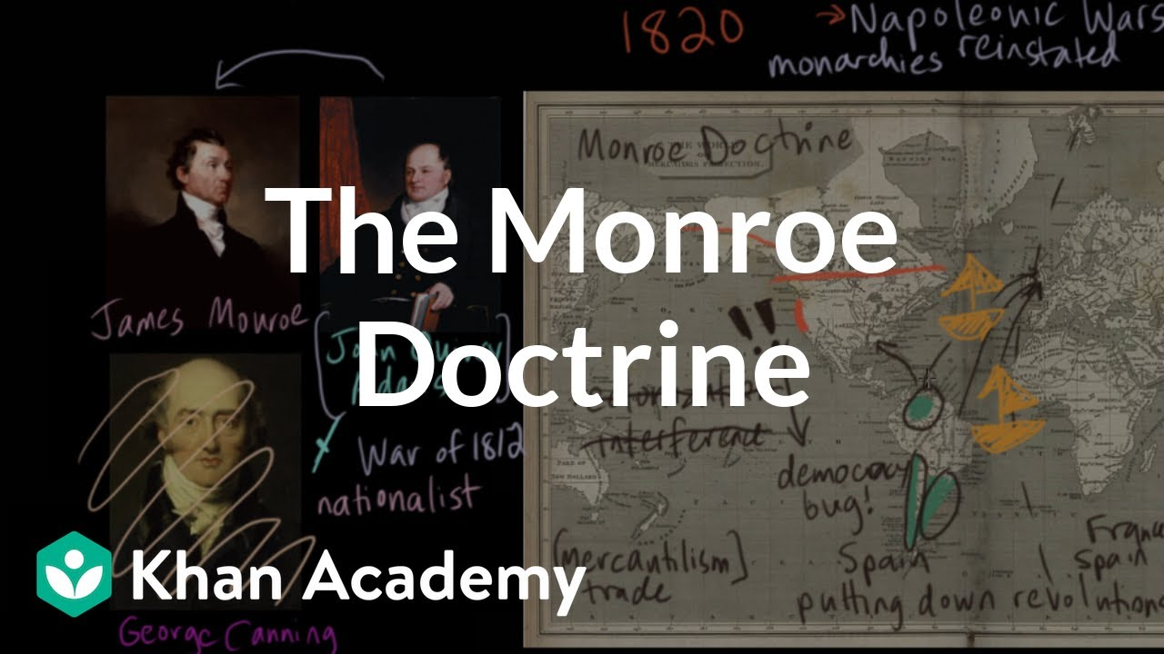 The Monroe Doctrine (video)   Khan Academy [ 720 x 1280 Pixel ]