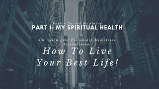 How To Live Your Best Life | Part 1: My Spiritual Health