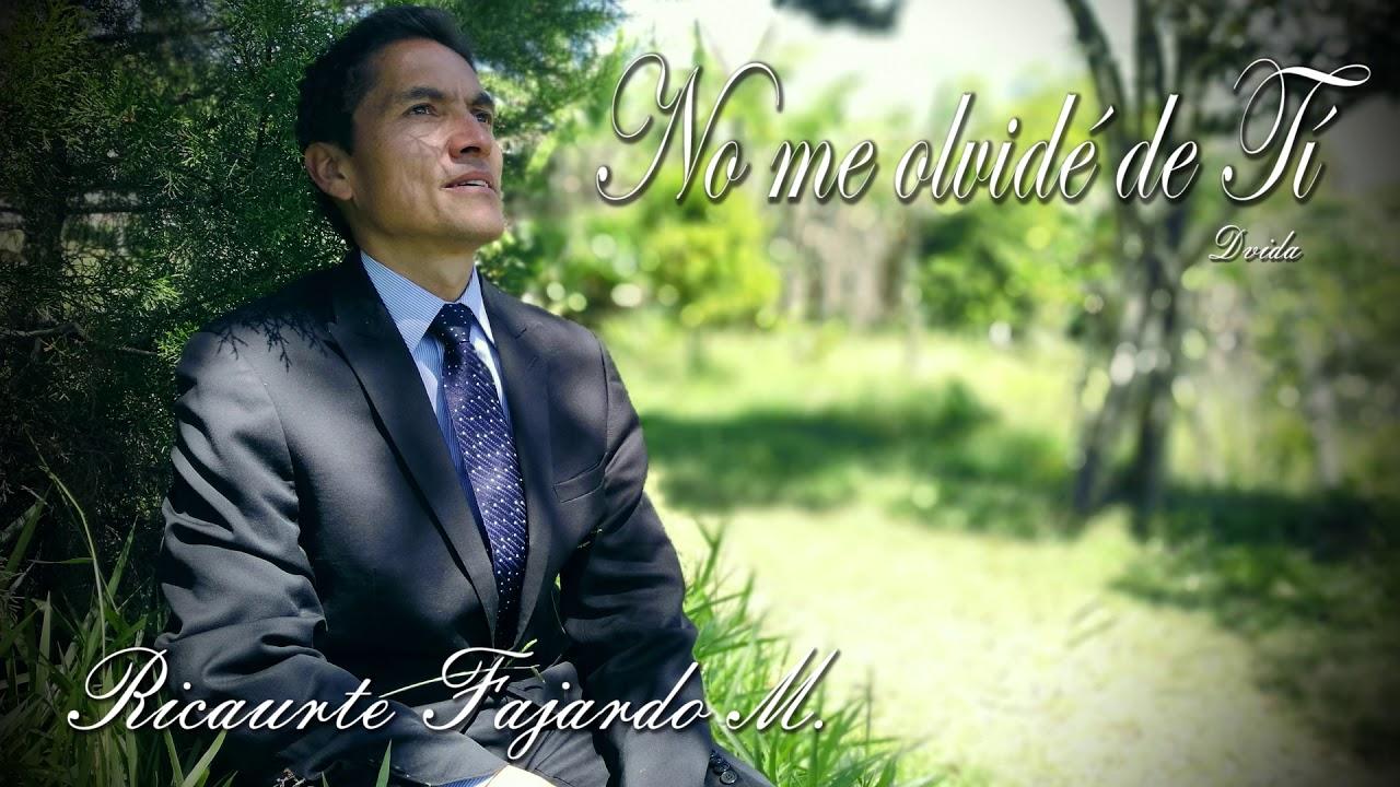 No me olvidé de ti | Ricaurte Fajardo
