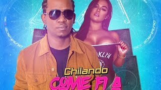 Chilando - Come Fi A Ride (Raw) Hyper Active Riddim - September 2016