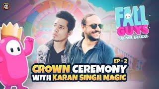 Crown Ceremony With @Karan Singh Magic  (Episode 2) Fall Guys