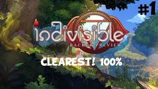 Indivisible Backer Preview: Clearest! 100% Playthrough - Part 1