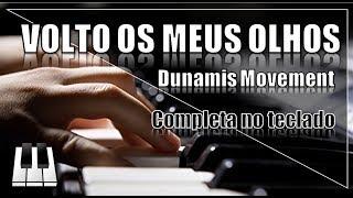 vuclip VOLTO OS MEUS OLHOS - Dunamis Movement | NO TECLADO