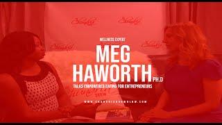 Meg Haworth, Ph.D Talks Empowered Eating For Entrepreneurs